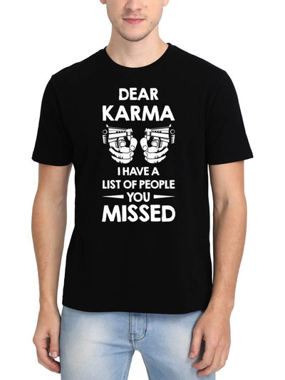 Dear Karma I Have A List Of People You Missed Men's Black Round Neck T-Shirt - DrunkenMonk