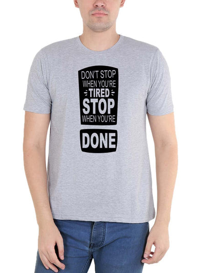 Don't Stop When You're Tired Stop When You're Done Men's Grey Melange Half Sleeve Round Neck T-Shirt - DrunkenMonk