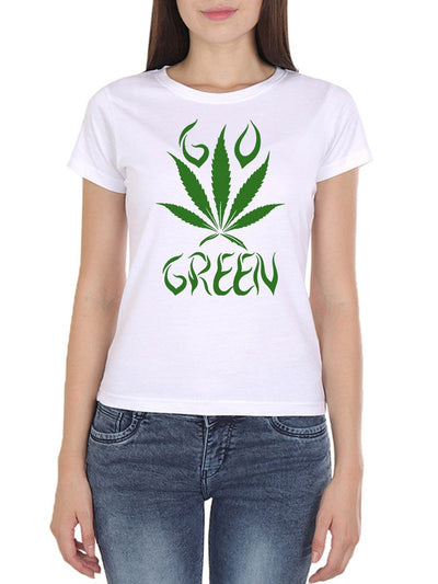 Go Green Weed Women's White Round Neck T-Shirt - DrunkenMonk