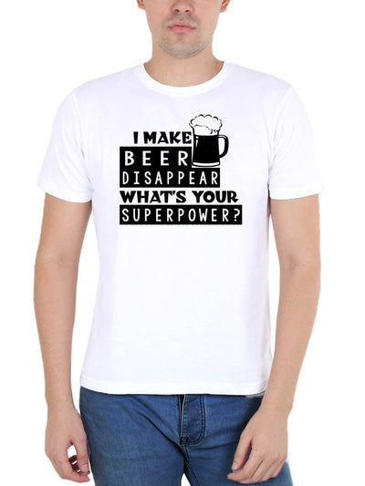 I Make Beer Disappear What's Your Superpower Men's White Round Neck T-Shirt - DrunkenMonk