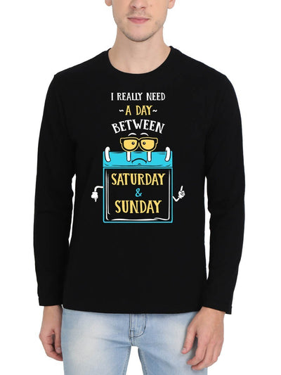 I Really Need a Day Between Saturday & Sunday Men's Black Full Sleeve Round Neck T-Shirt - DrunkenMonk