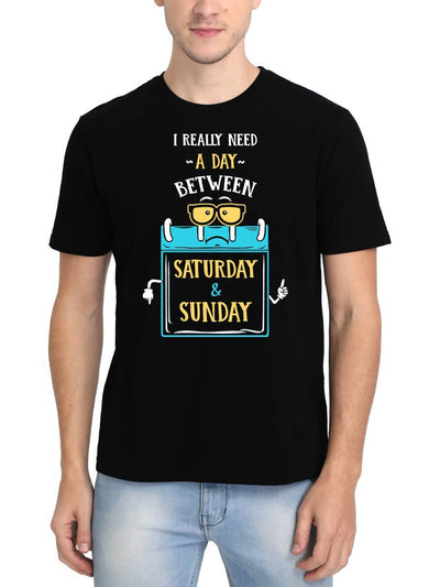 I Really Need a Day Between Saturday & Sunday Men's Black Round Neck T-Shirt - DrunkenMonk