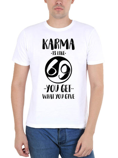 Karma Is Like 69 You Get What You Give Men's White Round Neck T-Shirt - DrunkenMonk