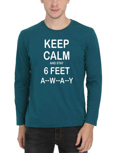 Keep Calm And Stay 6 Feet Away Men's Petrol Full Sleeve Round Neck T-Shirt - DrunkenMonk