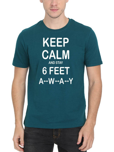 Keep Calm And Stay 6 Feet Away Men's Petrol Half Sleeve Round Neck T-Shirt - DrunkenMonk