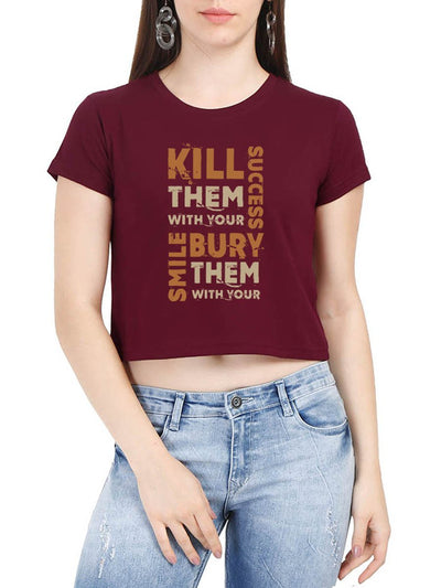 Kill Them With Your Success Bury Them With Your Smile Women's Maroon Half Sleeve Crop Top - DrunkenMonk