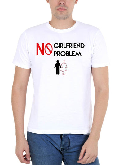No Girlfriend No Problem Single Boy Men's White Round Neck T-Shirt - DrunkenMonk