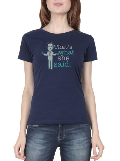 That's What She Said - The Office Women's Navy Blue Half Sleeve Round Neck T-Shirt - DrunkenMonk