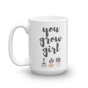 You Grow Girl Coffee Mug