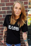 "Black Shirt with ""Be A Rebel, Drink Great Beer"" tagline"