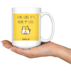 Live Like It's Your 9th Life - Large 15 oz Coffee Mug