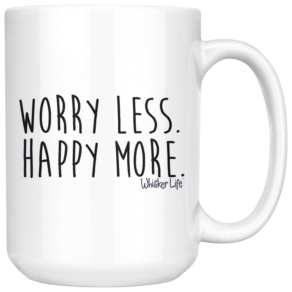 Worry Less. Happy More. - Large 15oz Coffee Mug