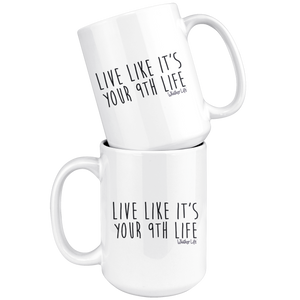 Live Like It's Your 9th Life - Large 15oz Coffee Mug