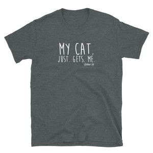 My Cat Just Gets Me Short-Sleeve Mens T-Shirt