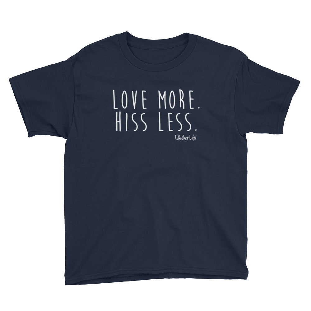 Love More. Hiss Less. Whisker Life Youth Short Sleeve T-Shirt