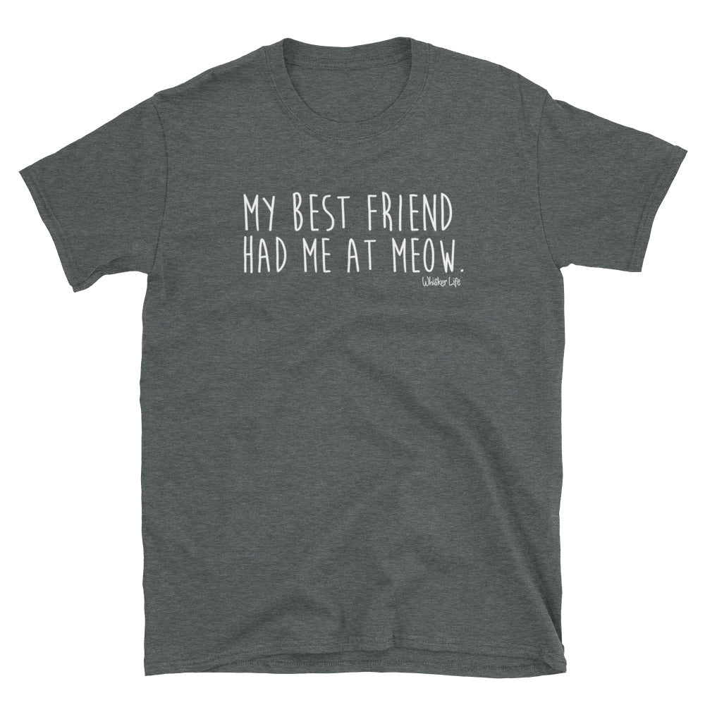 My Best Friend Had Me At Meow - Short-Sleeve Womens T-Shirt