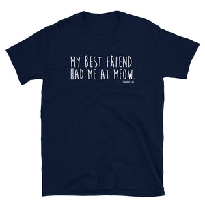 My Best Friend Had Me At Meow - Short-Sleeve Mens T-Shirt