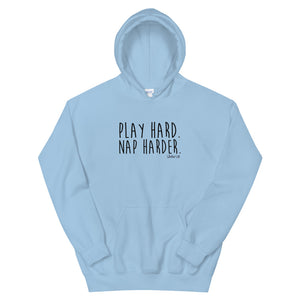 Play Hard. Nap Harder. - Unisex Hoodie