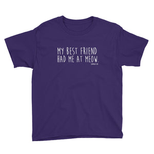 My Best Friend Had Me At Meow - Youth Short Sleeve T-Shirt