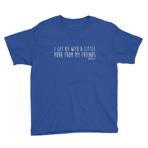 I Get By With A Little Purr From My Friends - Youth Short Sleeve T-Shirt