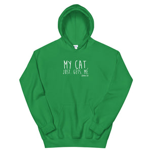 My Cat. Just. Gets. Me. Unisex Hoodie