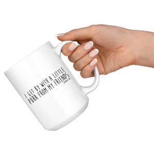 I Get By With A Little Purr From My Friends - Large 15oz Coffee Mug