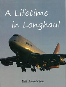 A Life Time in Longhaul - by Bill Anderson