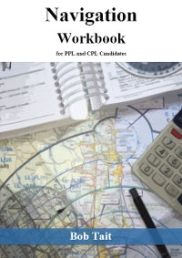 Bob Tait CPL Navigation Workbook