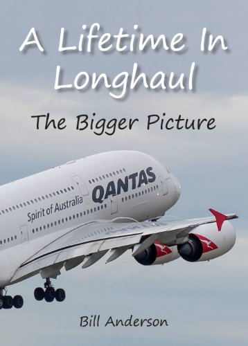 A Lifetime in Longhaul - The Bigger Picture - by Bill Anderson