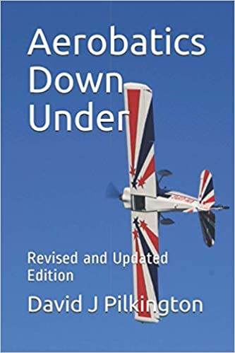 Aerobatics Down Under: Revised and Updated Edition - by David Pilkington