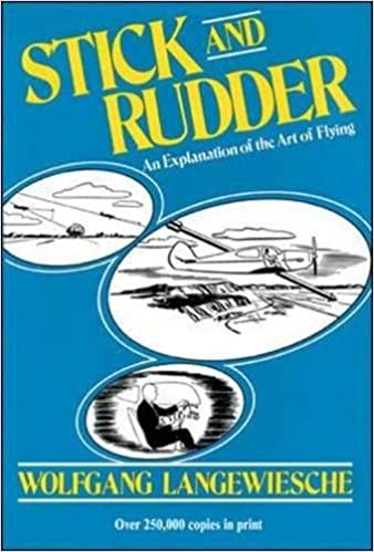 Stick and Rudder - An Explanation of the Art of Flying - by Wolfgang Langewiesche