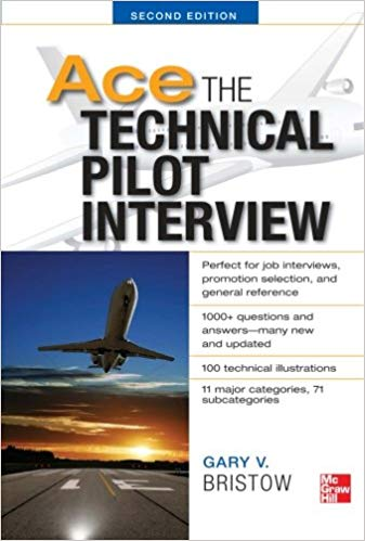 Ace The Technical Pilot Interview - by Gary Bristow