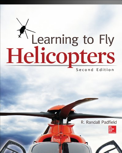 Learning to Fly Helicopters, Second Edition - by R. Randall Padfield