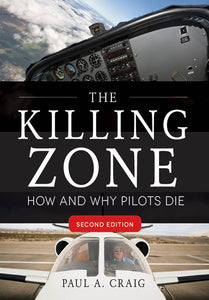 "The Killing Zone, ""How and Why Pilots Die"" Second Edition - by Paul A. Craig"