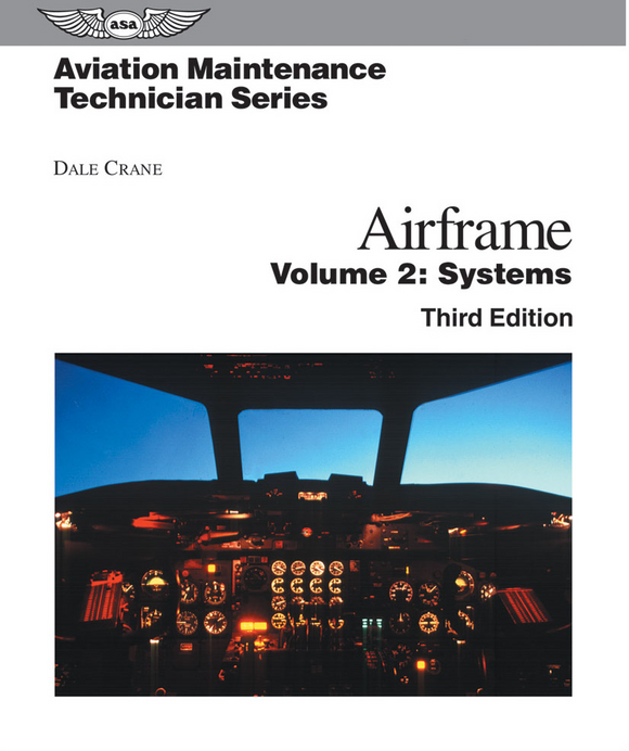 ASA Aviation Maintenance Technician Series: Airframe Systems Third Edition -  by Dale Crane