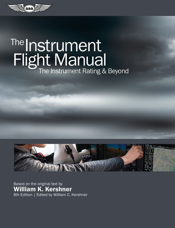 ASA Instrument Flight Manual 8th Edition - by William Kershner