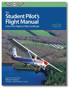 ASA The Student Pilot's Flight Manual - by William K. Kershner