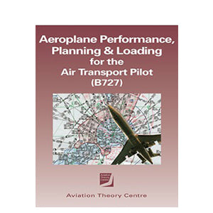 ATC ATPL Aeroplance Performance, Planning & Loading for the Air Transport Pilot (B727)
