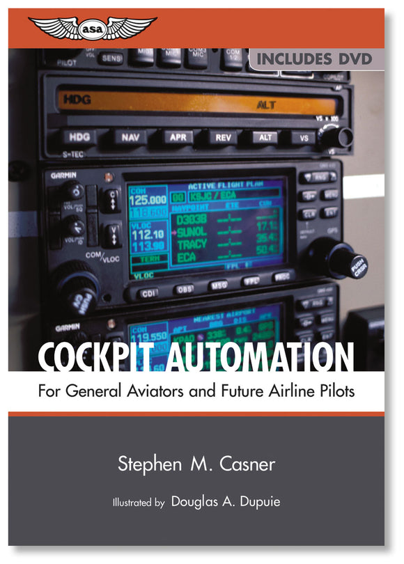 ASA Cockput Automation for General Aviators and Future Airline Pilots - by Stephen M. Casner