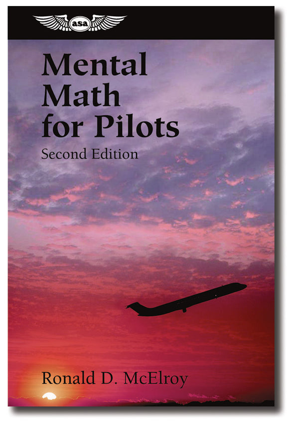 ASA Mental Math for Pilots - by Ronald D. McElroy