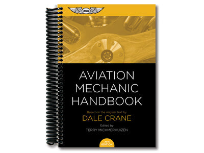 ASA Aviation Mechanic Handbook - by Dale Crane