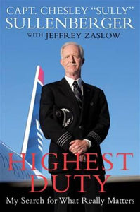 Highest Duty - Capt. C Sullenberger with Jeffrey Zaslow