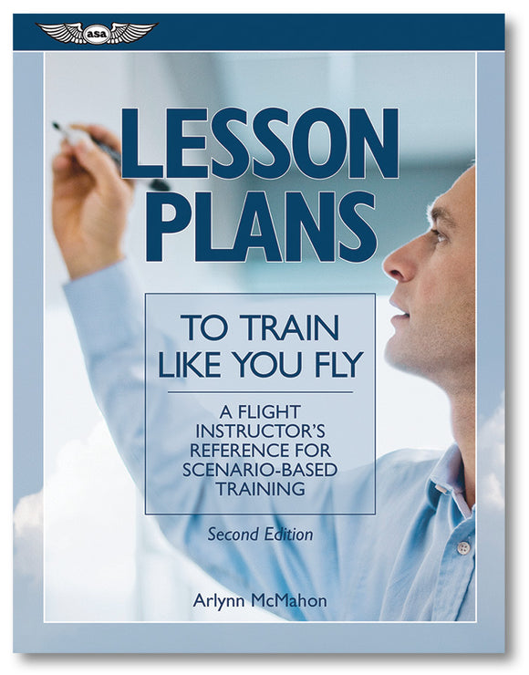 ASA Lesson Plans To Train Like You Fly - Second Edition - by Arlynn McMahon