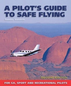 A Pilot's Guide to Safe Flying - by Sander Vandeth