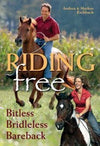 Riding Free: Bitless, Bridless, Bareback