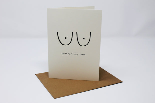 You're My Breast Friend Greeting Card