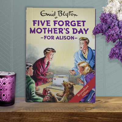 Five Forget Mother's Day: A Personalised Enid Blyton Book - Shop Personalised Gifts