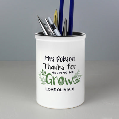 Personalised Thanks For Helping Me Grow Ceramic Stationery Pot - Shop Personalised Gifts