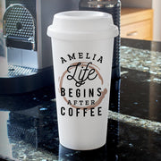 Personalised 'Life Begins After Coffee' Double walled Travel Mug - Shop Personalised Gifts