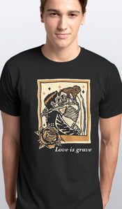 Love is Grave T-Shirt